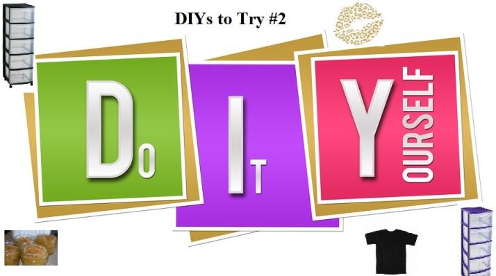 DIYs to try 2